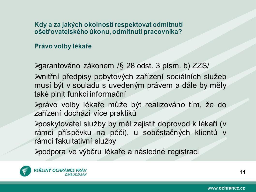 www.ochrance.cz 11 Kdy a za jakých okolností respektovat odmítnutí ošetřovatelského úkonu, odmítnutí pracovníka.