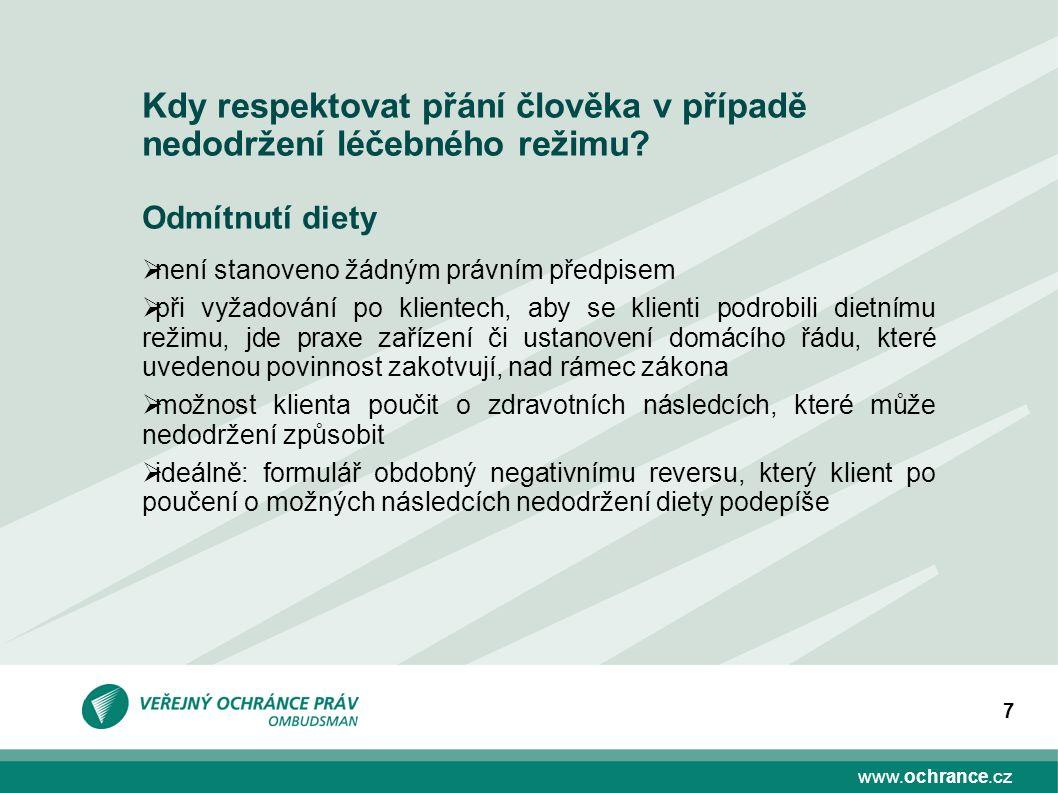 www.ochrance.cz 7 Kdy respektovat přání člověka v případě nedodržení léčebného režimu.