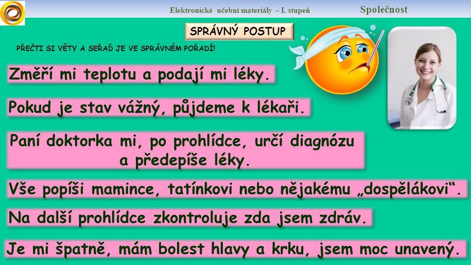 Elektronické učební materiály – I. stupeň Společnost DOPLŇ CHYBĚJÍCÍ PÍSMENA DO SLOV.