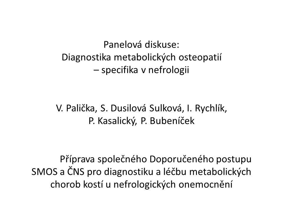 Panelová diskuse: Diagnostika metabolických osteopatií – specifika v nefrologii V.