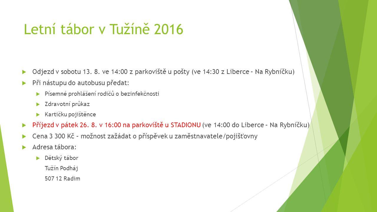 Letní tábor v Tužíně 2016  Odjezd v sobotu 13. 8.