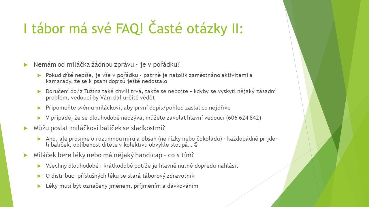 I tábor má své FAQ.Časté otázky III:  Kolik peněz na tábor je vhodné dát dítěti.