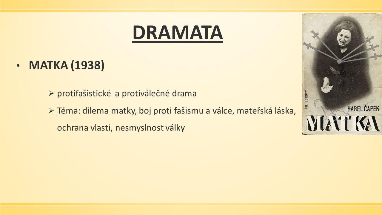 BÍLÁ NEMOC (1937)  drama- tragédie  téma: epidemie bílé nemoci, znázorňuje nakaženou mysl, téma války (nesmyslnost), varování před fašismem  Postavy: doktor Galén, dvorní rada, Maršál, Baron Krüg, otec  časoprostor: místo není blíže určeno, autorova současnost  jazyk: spisovný, latinské výrazy (Morbus Tschengi), jednoduché věty