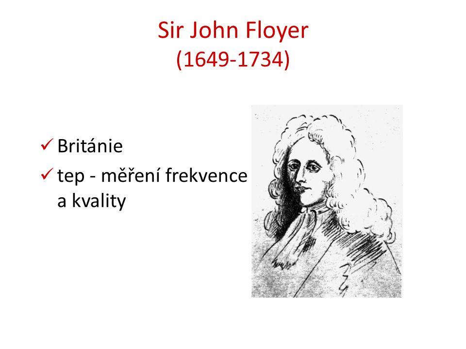 Sir John Floyer (1649-1734) Británie tep - měření frekvence a kvality