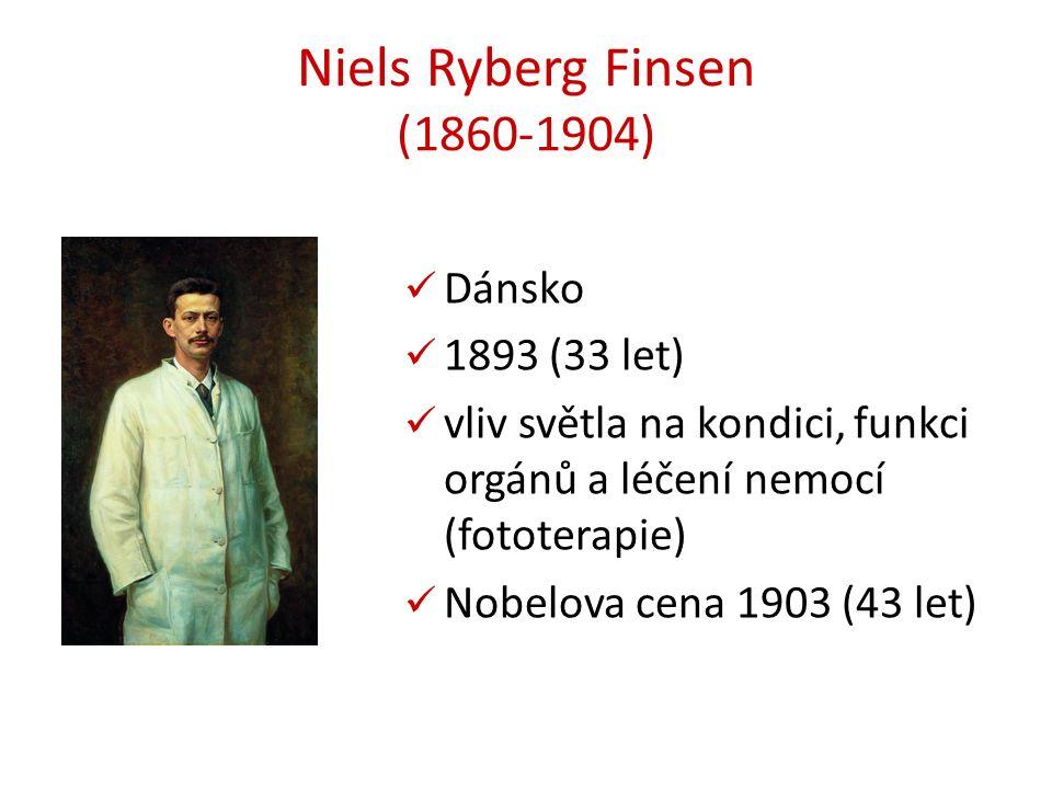 Niels Ryberg Finsen (1860-1904) Dánsko 1893 (33 let) vliv světla na kondici, funkci orgánů a léčení nemocí (fototerapie) Nobelova cena 1903 (43 let)