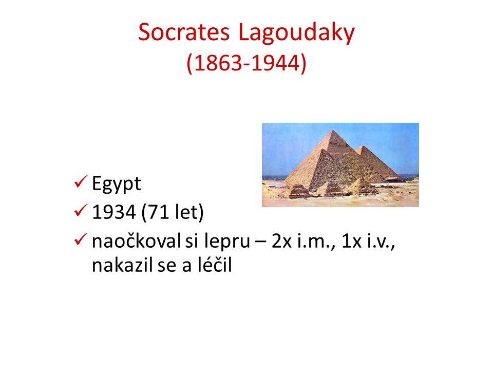 Socrates Lagoudaky (1863-1944) Egypt 1934 (71 let) naočkoval si lepru – 2x i.m., 1x i.v., nakazil se a léčil