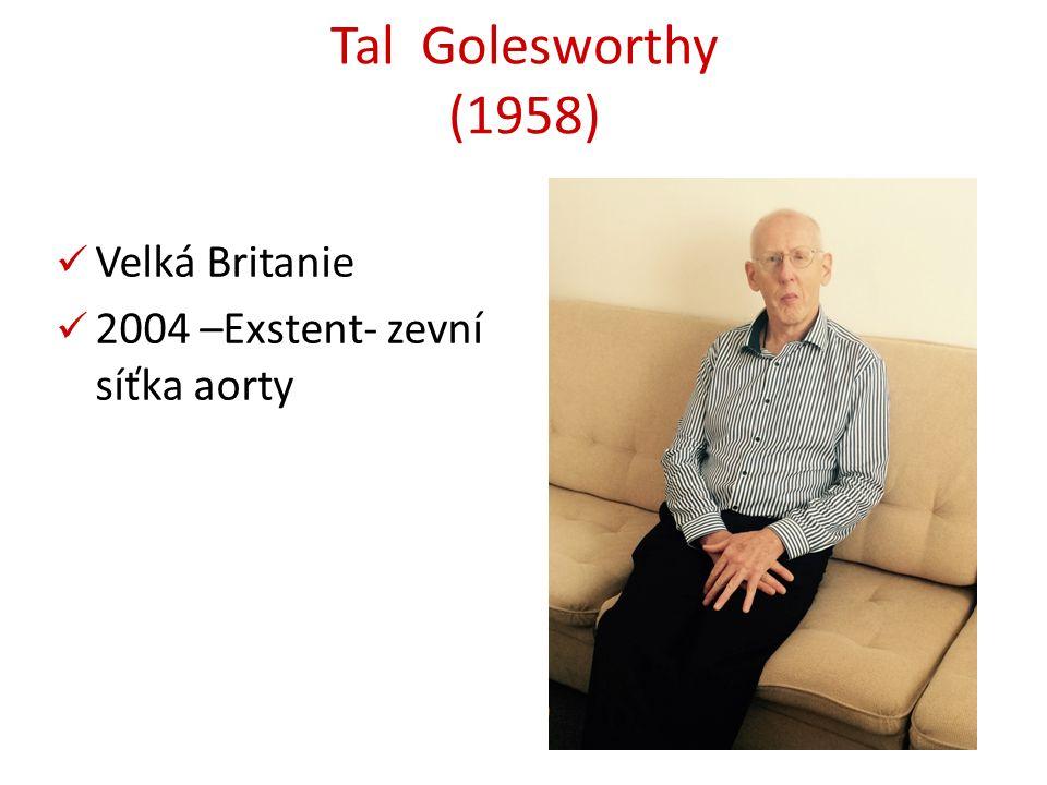 Tal Golesworthy (1958) Velká Britanie 2004 –Exstent- zevní síťka aorty