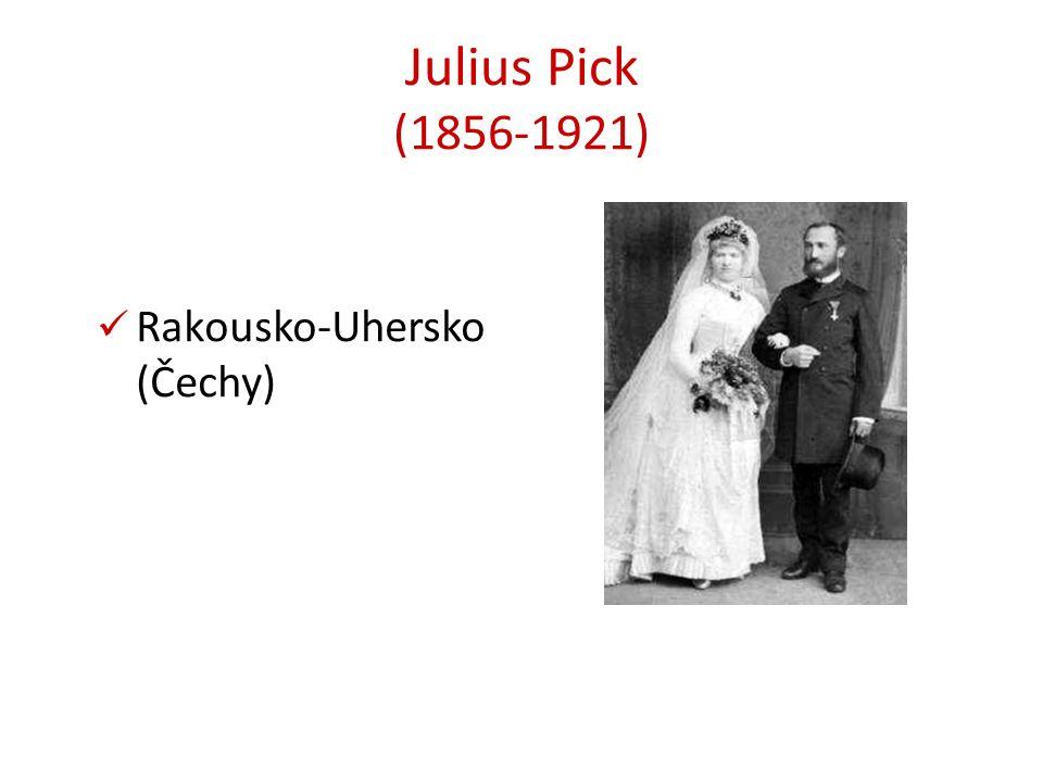 Julius Pick (1856-1921) Rakousko-Uhersko (Čechy)