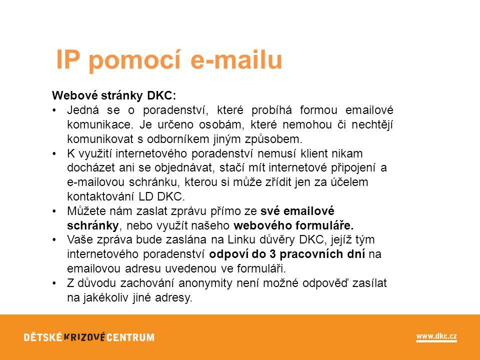 IP pomocí e-mailu Webové stránky DKC: Jedná se o poradenství, které probíhá formou emailové komunikace.