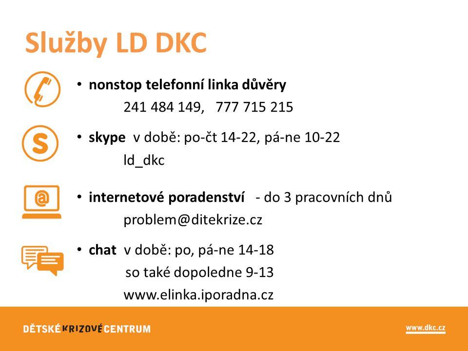 nonstop telefonní linka důvěry 241 484 149, 777 715 215 skype v době: po-čt 14-22, pá-ne 10-22 ld_dkc internetové poradenství - do 3 pracovních dnů problem@ditekrize.cz chat v době: po, pá-ne 14-18 so také dopoledne 9-13 www.elinka.iporadna.cz Služby LD DKC