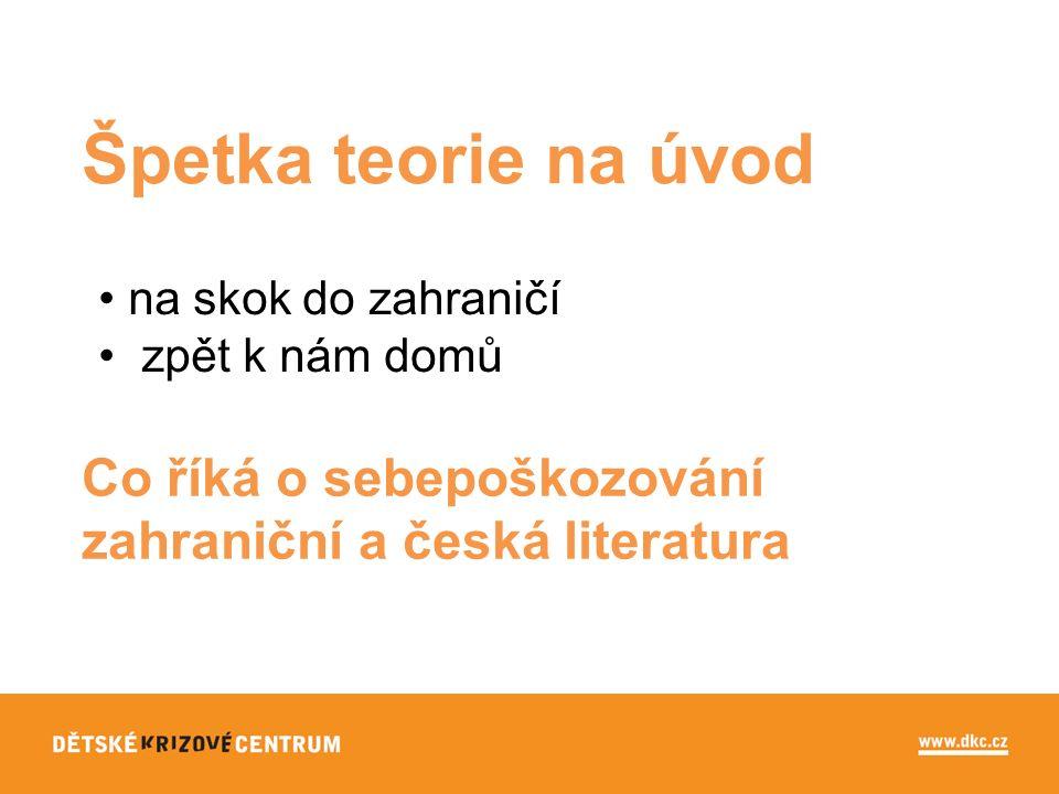 automutilace sebepoškozování syndrom záměrného sebepoškozování syndrom pořezávaného zápěstí předávkování léky Klasifikace sebepoškozováni v česky psané literatuře