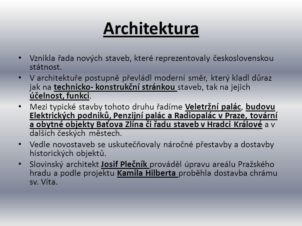 Architektura Vznikla řada nových staveb, které reprezentovaly československou státnost. V architektuře postupně převládl moderní směr, který kladl důr