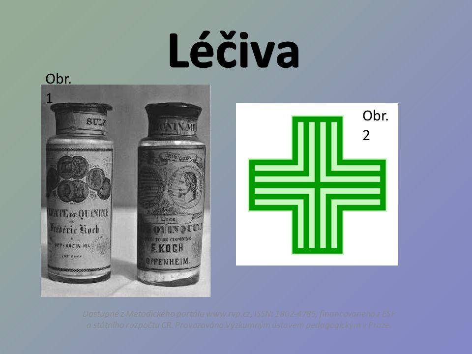Léčiva Dostupné z Metodického portálu www.rvp.cz, ISSN: 1802-4785, financovaného z ESF a státního rozpočtu CR.