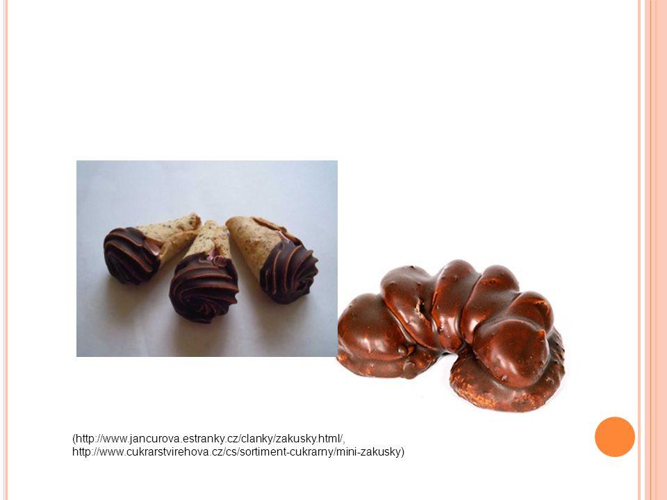 (http://www.jancurova.estranky.cz/clanky/zakusky.html/, http://www.cukrarstvirehova.cz/cs/sortiment-cukrarny/mini-zakusky)