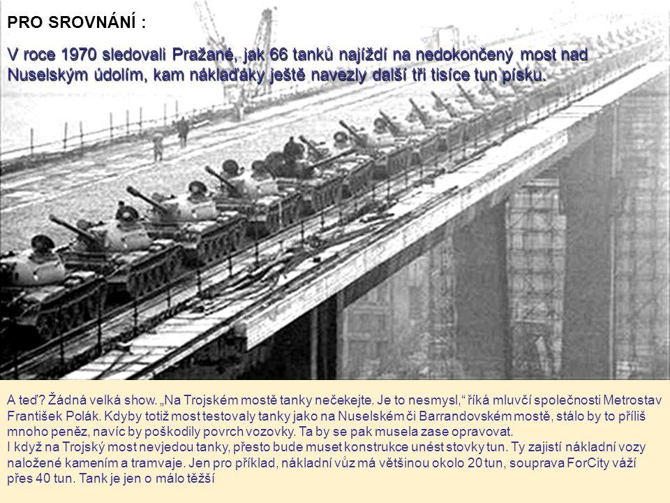 21. srpna 2014 7:44 Na novém Trojském mostě, který je součástí tunelového komplexu Blanka, začaly ve středu večer zatěžkávací zkoušky. Najelo na něj 2