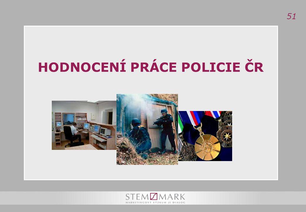 51 HODNOCENÍ PRÁCE POLICIE ČR