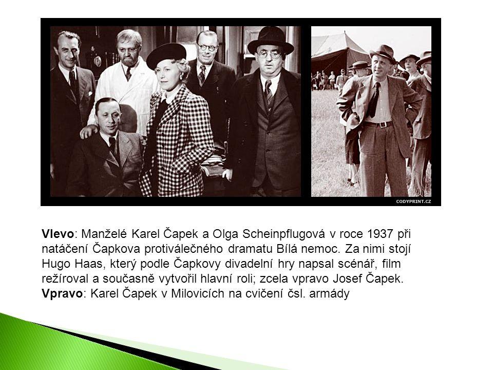 Vlevo: Manželé Karel Čapek a Olga Scheinpflugová v roce 1937 při natáčení Čapkova protiválečného dramatu Bílá nemoc.
