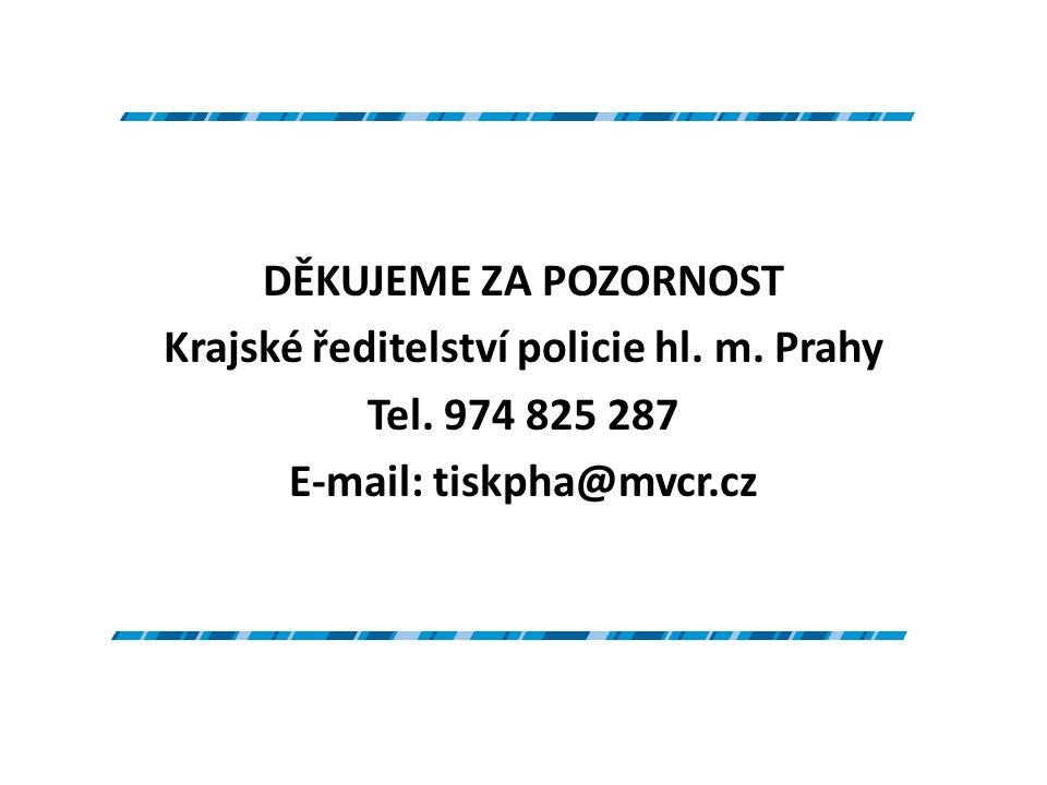 DĚKUJEME ZA POZORNOST Krajské ředitelství policie hl.