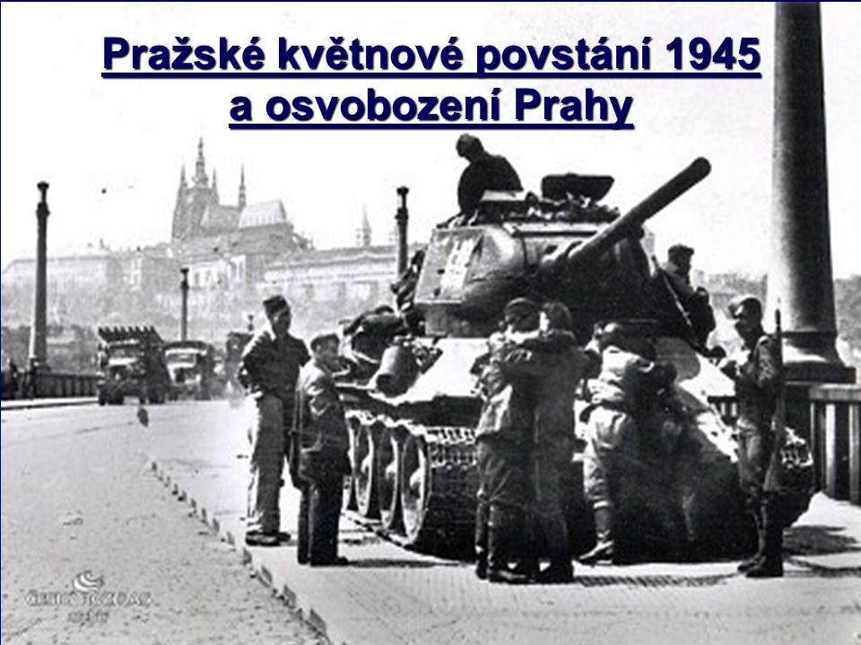 Pražské květnové povstání 1945 a osvobození Prahy