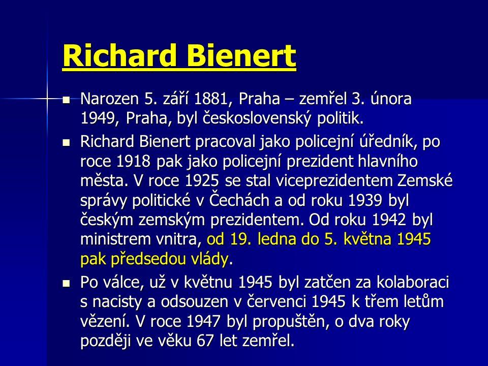 Richard Bienert Narozen 5.září 1881, Praha – zemřel 3.