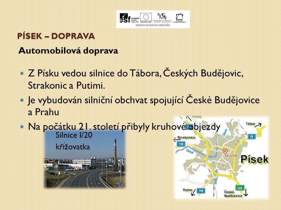 PÍSEK – DOPRAVA Automobilová doprava Z Písku vedou silnice do Tábora, Českých Budějovic, Strakonic a Putimi.