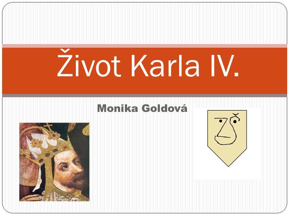 Monika Goldová Život Karla IV.