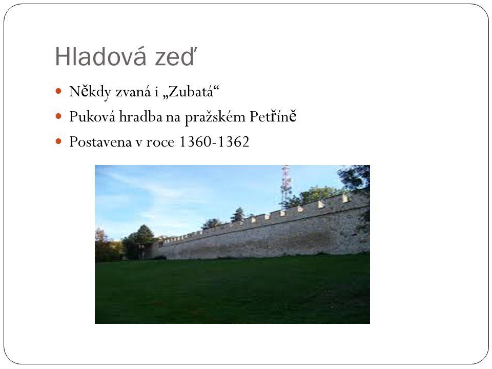 """Hladová zeď N ě kdy zvaná i """"Zubatá Puková hradba na pražském Pet ř ín ě Postavena v roce 1360-1362"""