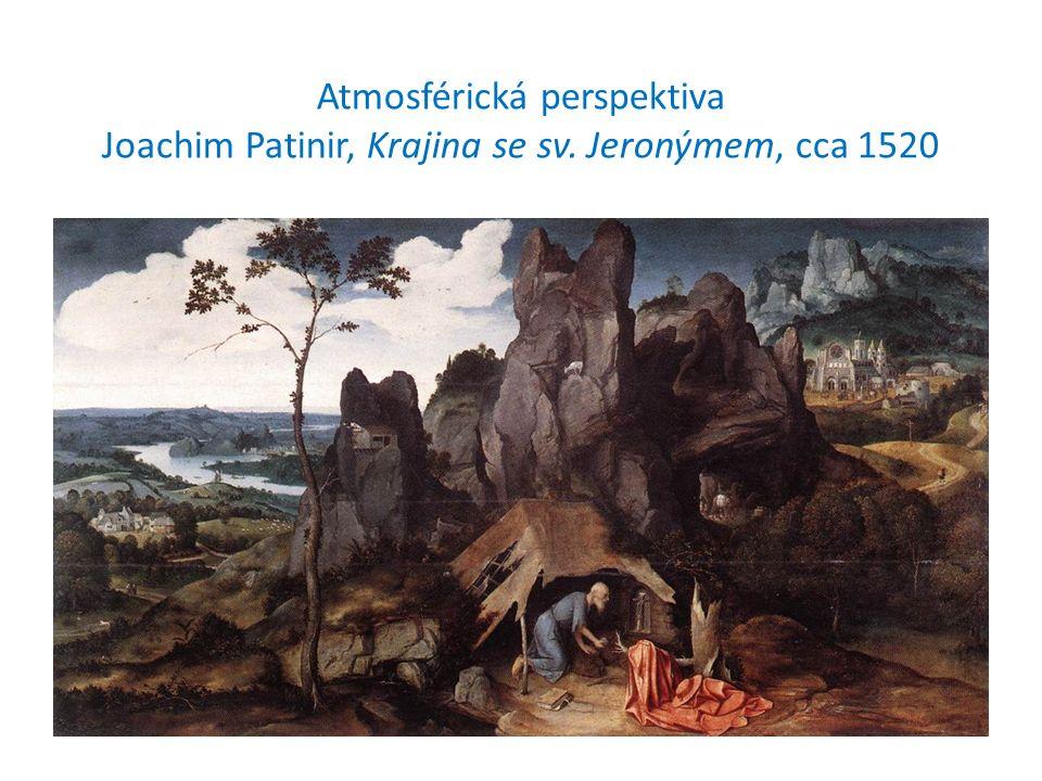 Atmosférická perspektiva Joachim Patinir, Krajina se sv. Jeronýmem, cca 1520