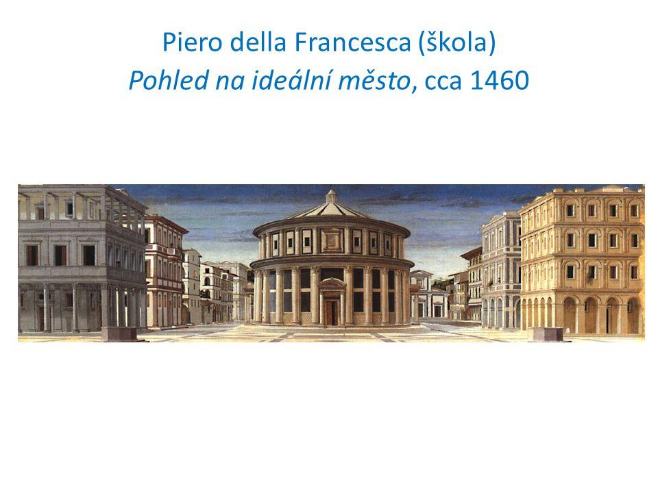 Piero della Francesca (škola) Pohled na ideální město, cca 1460