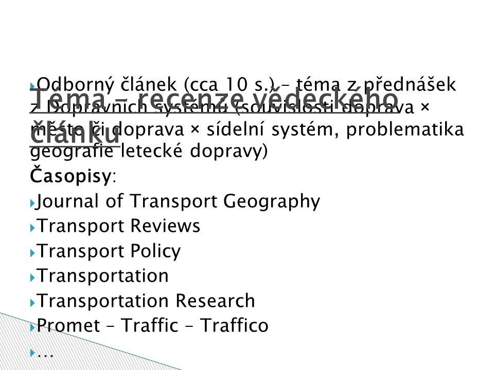  Odborný článek (cca 10 s.) – téma z přednášek z Dopravních systémů (souvislosti doprava × město či doprava × sídelní systém, problematika geografie