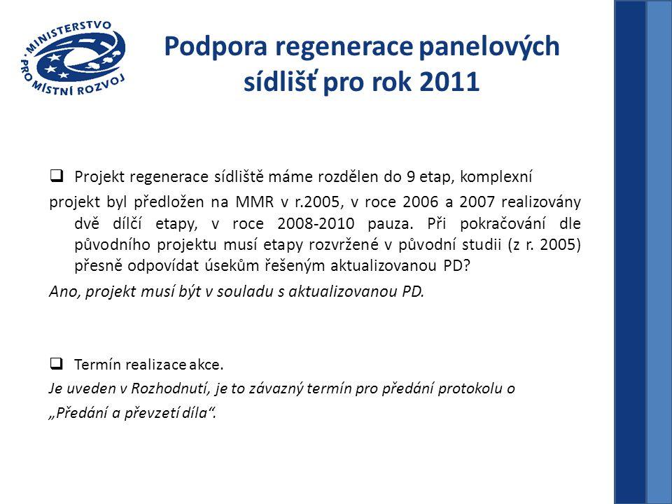  Projekt regenerace sídliště máme rozdělen do 9 etap, komplexní projekt byl předložen na MMR v r.2005, v roce 2006 a 2007 realizovány dvě dílčí etapy