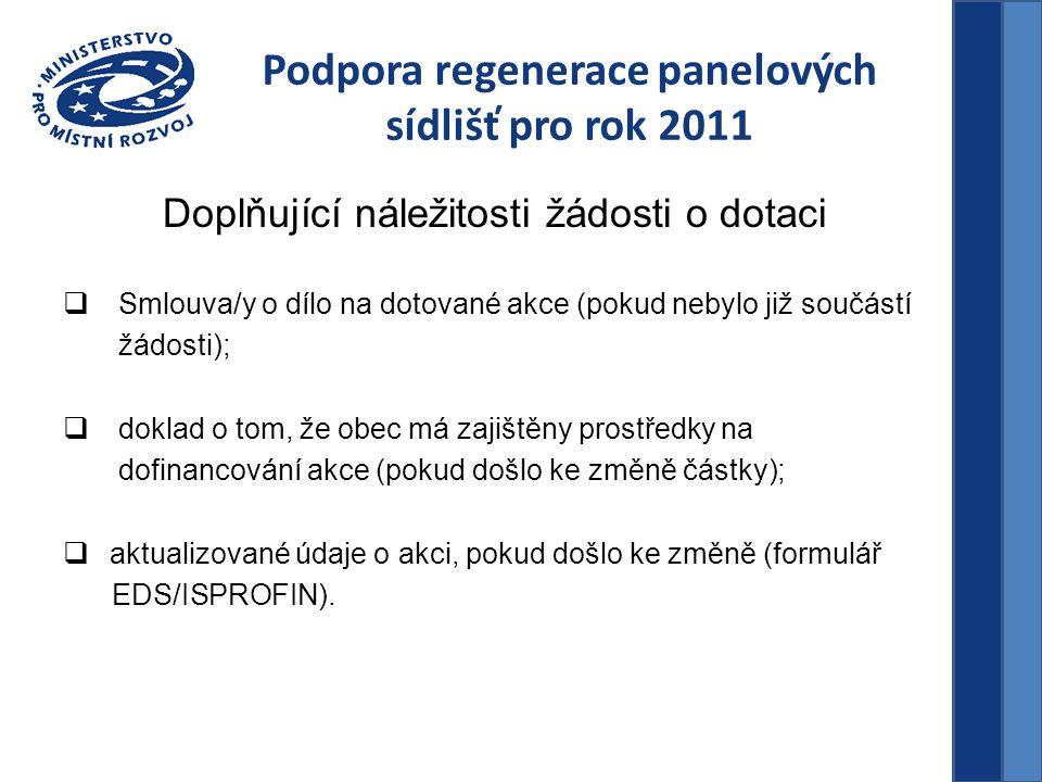 Podpora regenerace panelových sídlišť pro rok 2011 Doplňující náležitosti žádosti o dotaci  Smlouva/y o dílo na dotované akce (pokud nebylo již součá