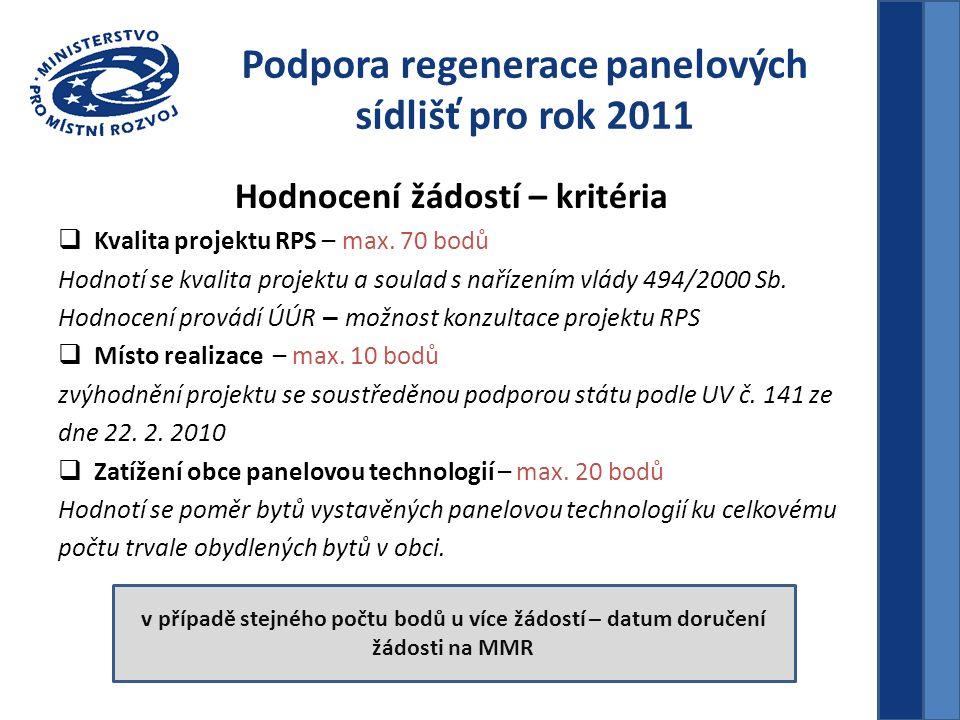 Podpora regenerace panelových sídlišť pro rok 2011 Hodnocení žádostí – kritéria  Kvalita projektu RPS – max. 70 bodů Hodnotí se kvalita projektu a so