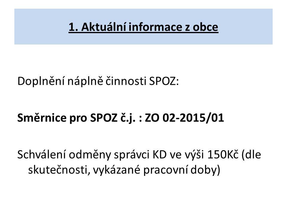 1.Aktuální informace z obce Doplnění náplně činnosti SPOZ: Směrnice pro SPOZ č.j.