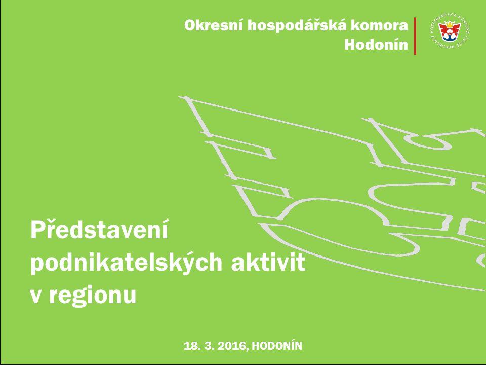 Okresní hospodářská komora Hodonín Představení podnikatelských aktivit v regionu 18.