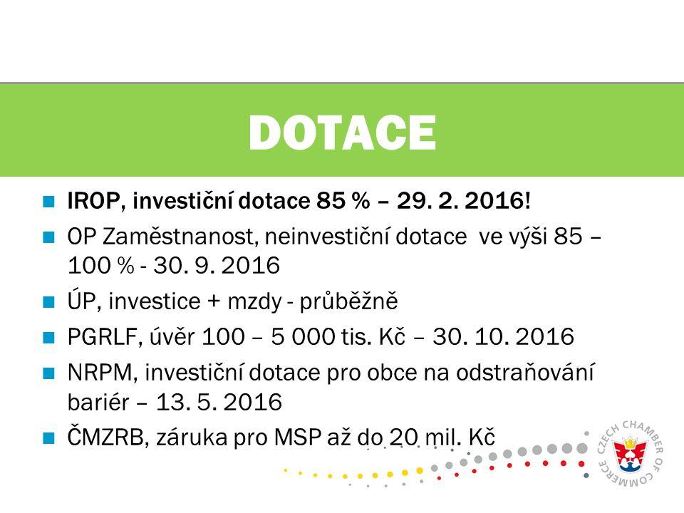 IROP, investiční dotace 85 % – 29. 2. 2016.