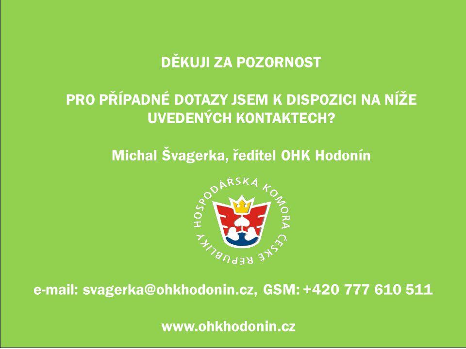 e-mail: svagerka@ohkhodonin.cz, GSM: +420 777 610 511 www.ohkhodonin.cz DĚKUJI ZA POZORNOST PRO PŘÍPADNÉ DOTAZY JSEM K DISPOZICI NA NÍŽE UVEDENÝCH KONTAKTECH.
