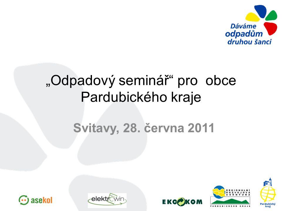 """""""Odpadový seminář"""" pro obce Pardubického kraje Svitavy, 28. června 2011"""