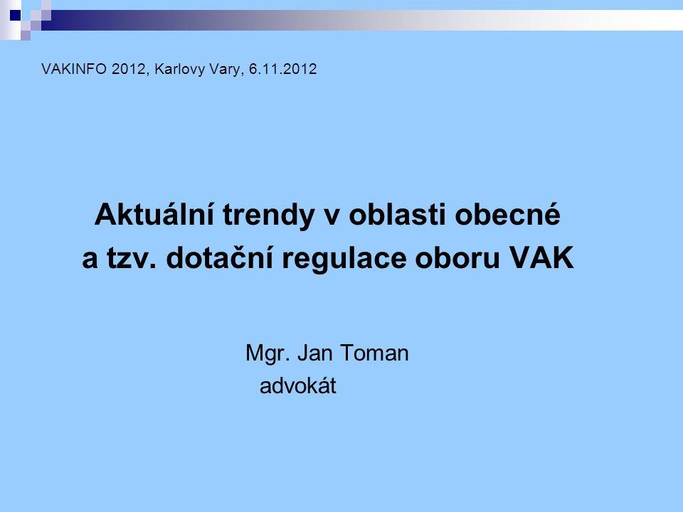 VAKINFO 2012, Karlovy Vary, 6.11.2012 Aktuální trendy v oblasti obecné a tzv.