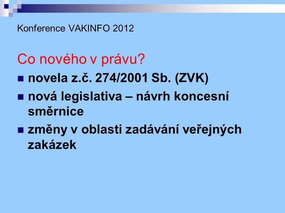 Konference VAKINFO 2012 Co nového v právu. novela z.č.