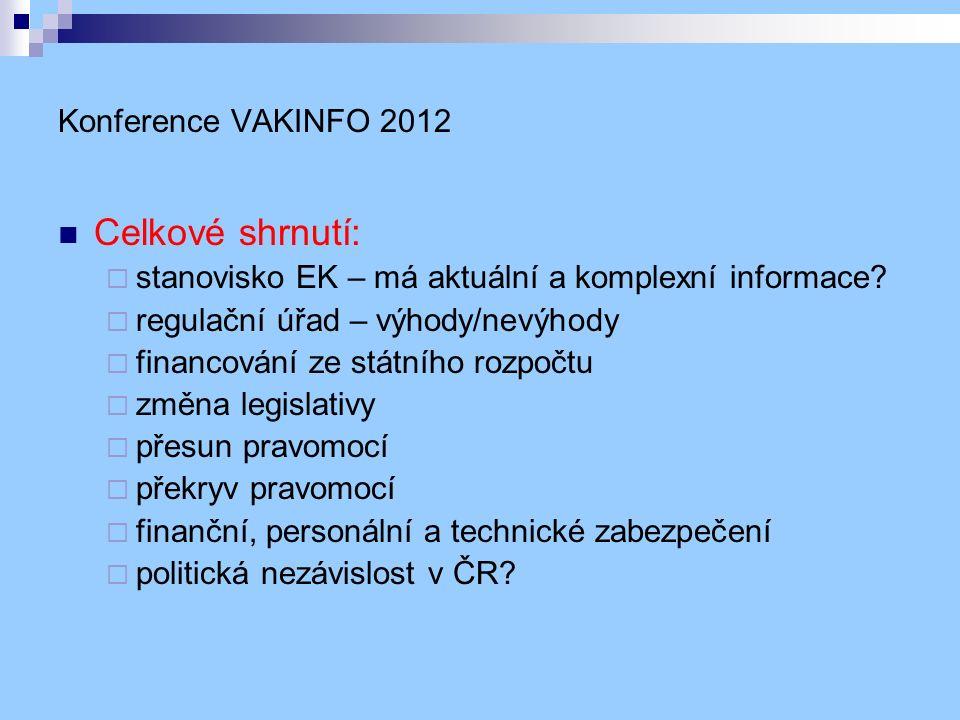 Konference VAKINFO 2012 Celkové shrnutí:  stanovisko EK – má aktuální a komplexní informace.