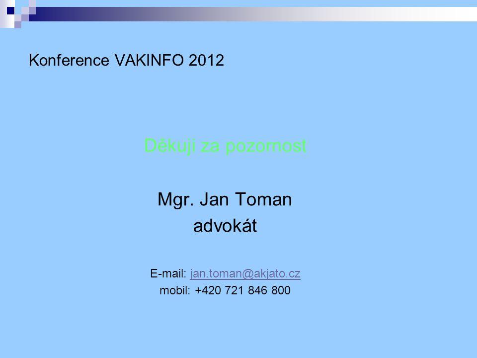 Konference VAKINFO 2012 Děkuji za pozornost Mgr.