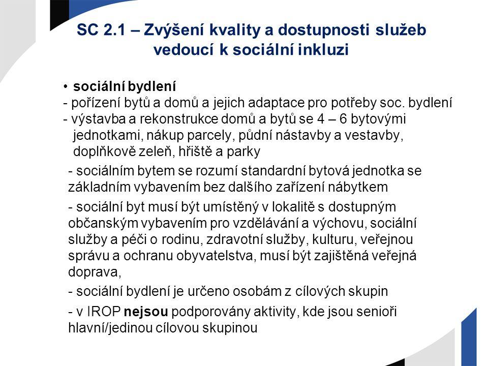 SC 2.1 – Zvýšení kvality a dostupnosti služeb vedoucí k sociální inkluzi sociální bydlení - pořízení bytů a domů a jejich adaptace pro potřeby soc. by