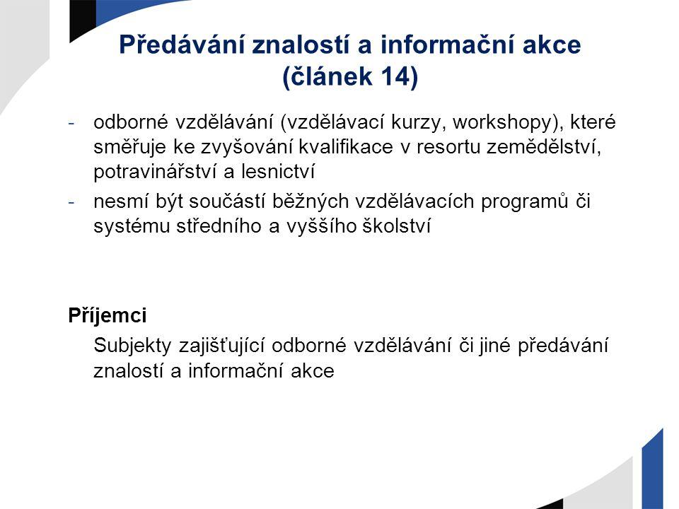 Předávání znalostí a informační akce (článek 14) -odborné vzdělávání (vzdělávací kurzy, workshopy), které směřuje ke zvyšování kvalifikace v resortu z
