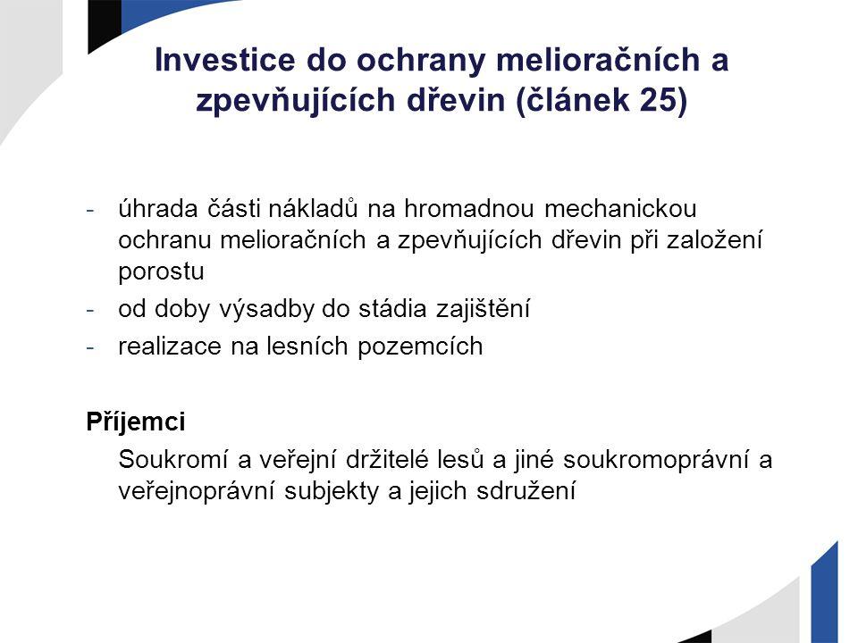 Investice do ochrany melioračních a zpevňujících dřevin (článek 25) -úhrada části nákladů na hromadnou mechanickou ochranu melioračních a zpevňujících