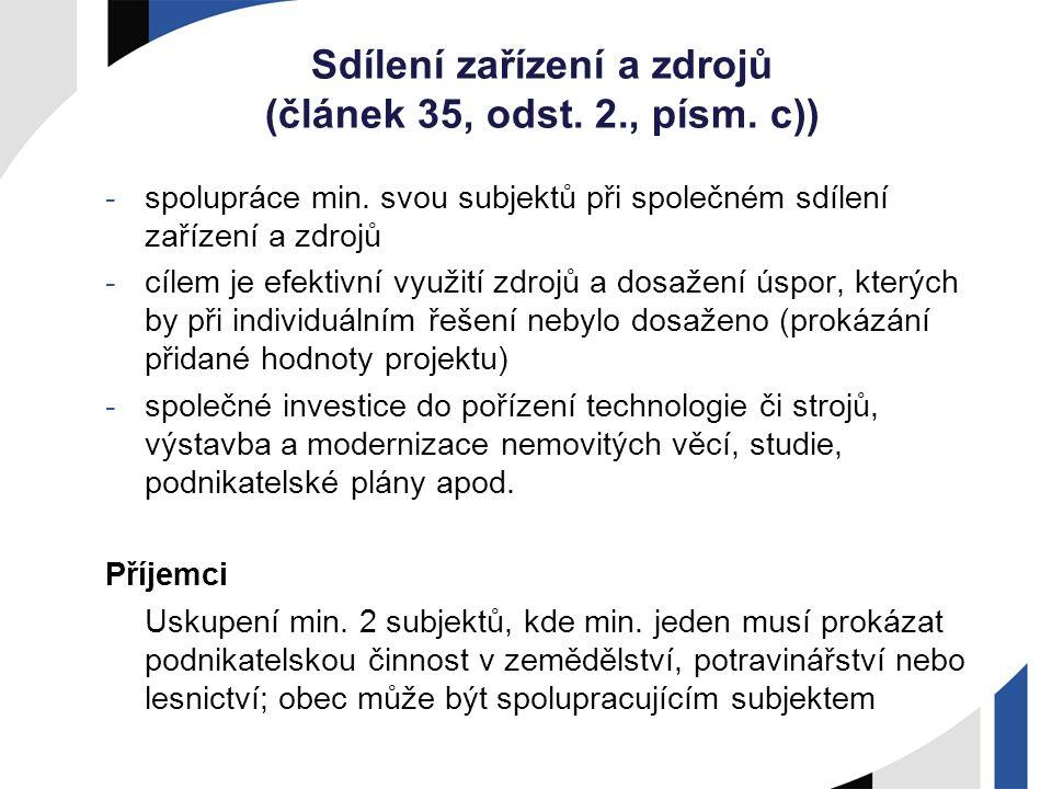 Sdílení zařízení a zdrojů (článek 35, odst. 2., písm. c)) -spolupráce min. svou subjektů při společném sdílení zařízení a zdrojů -cílem je efektivní v