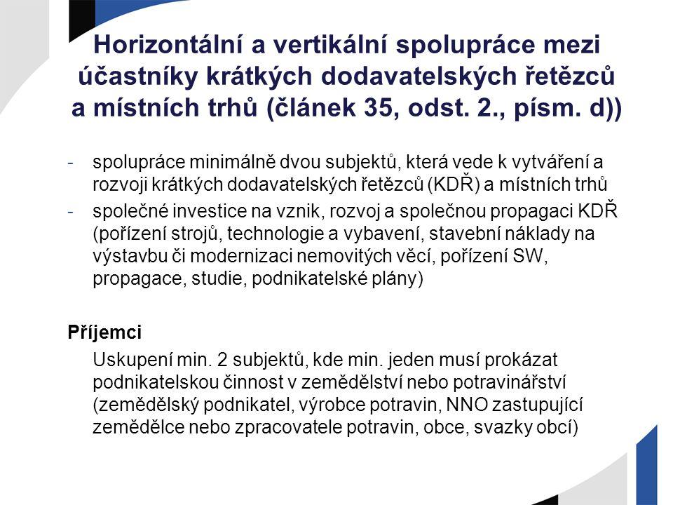 Horizontální a vertikální spolupráce mezi účastníky krátkých dodavatelských řetězců a místních trhů (článek 35, odst. 2., písm. d)) -spolupráce minimá