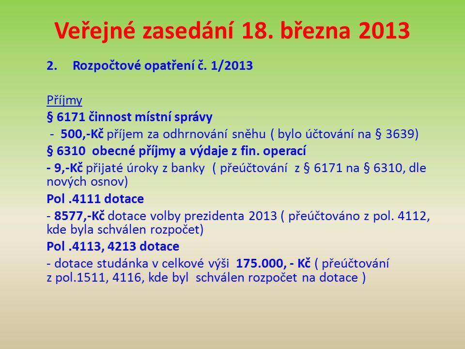 Veřejné zasedání 18. března 2013 2.Rozpočtové opatření č.
