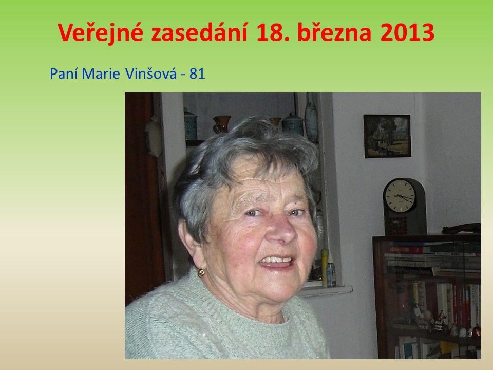Veřejné zasedání 18. března 2013 Paní Marie Vinšová - 81