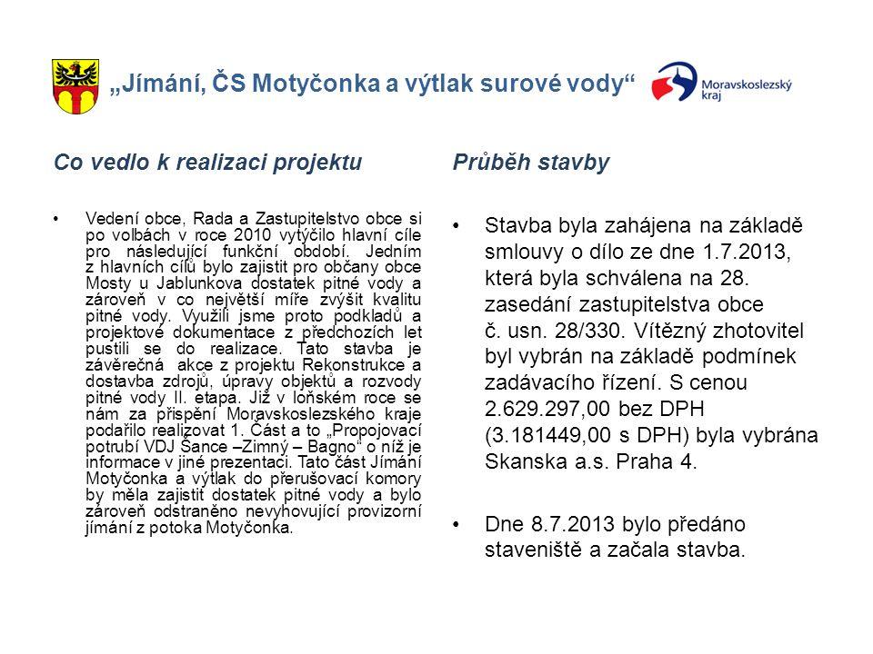 """""""Jímání, ČS Motyčonka a výtlak surové vody Cílem projektu """"Rekonstrukce a dostavba zdrojů pitné vody II."""